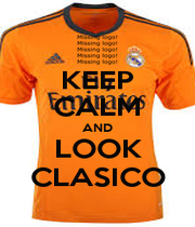 KEEP CALM AND LOOK CLASICO - Personalised Poster A4 size