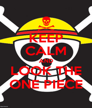 KEEP CALM AND LOOK THE ONE PIECE - Personalised Poster A1 size