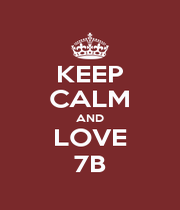 KEEP CALM AND LOVE 7B - Personalised Poster A1 size