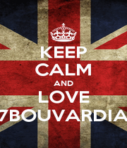 KEEP CALM AND LOVE 7BOUVARDIA - Personalised Poster A1 size