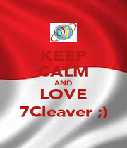 KEEP CALM AND LOVE 7Cleaver ;) - Personalised Poster A1 size