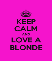 KEEP CALM AND LOVE A BLONDE - Personalised Poster A1 size