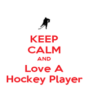 KEEP CALM AND Love A Hockey Player - Personalised Poster A1 size