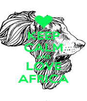 KEEP CALM AND LOVE AFRICA - Personalised Poster A1 size