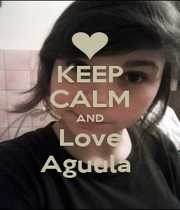 KEEP CALM AND Love Aguula  - Personalised Poster A1 size