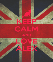 KEEP CALM AND LOVE ALEX - Personalised Poster A1 size