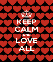 KEEP CALM AND LOVE ALL - Personalised Poster A4 size