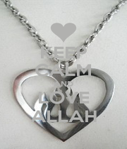 KEEP CALM AND LOVE ALLAH - Personalised Poster A4 size