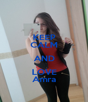 KEEP CALM AND LOVE Amra - Personalised Poster A1 size