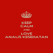 KEEP CALM AND LOVE ANALIS KESEHATAN - Personalised Poster A1 size