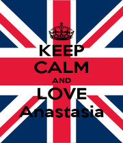 KEEP CALM AND LOVE Anastasia - Personalised Poster A1 size