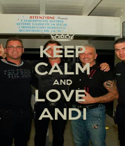 KEEP CALM AND LOVE  ANDI - Personalised Poster A1 size