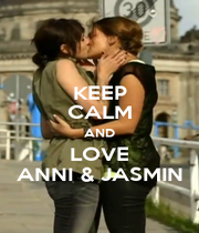 KEEP CALM AND LOVE ANNI & JASMIN - Personalised Poster A4 size