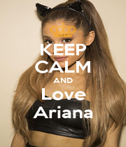 KEEP CALM AND Love Ariana - Personalised Poster A1 size