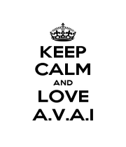 KEEP CALM AND LOVE A.V.A.I - Personalised Poster A4 size