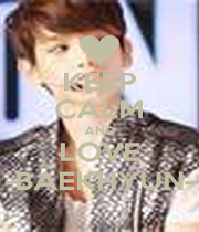 KEEP CALM AND LOVE -BAEKHYUN- - Personalised Poster A1 size