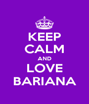 KEEP CALM AND LOVE BARIANA - Personalised Poster A1 size