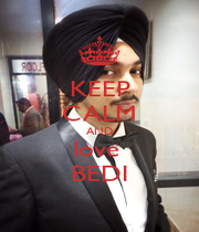 KEEP CALM AND love  BEDI - Personalised Poster A4 size