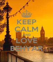 KEEP CALM AND LOVE BEHYAR - Personalised Poster A1 size
