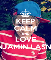 KEEP CALM AND LOVE BENJAMIN LASNIER - Personalised Poster A4 size