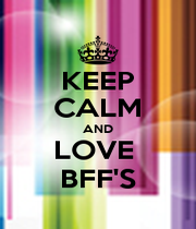 KEEP CALM AND LOVE  BFF'S - Personalised Poster A4 size