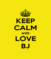 KEEP CALM AND LOVE BJ - Personalised Poster A1 size