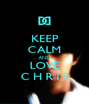 KEEP CALM AND LOVE C H R I S - Personalised Poster A1 size