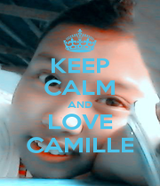 KEEP CALM AND LOVE CAMILLE - Personalised Poster A1 size