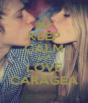 KEEP CALM AND LOVE CARAGEA - Personalised Poster A1 size