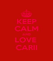 KEEP CALM AND LOVE  CARII - Personalised Poster A1 size