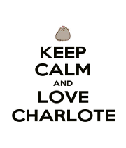 KEEP CALM AND LOVE CHARLOTE - Personalised Poster A1 size