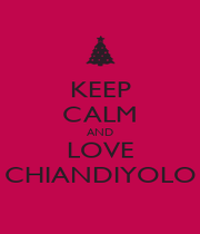 KEEP CALM AND LOVE CHIANDIYOLO - Personalised Poster A1 size
