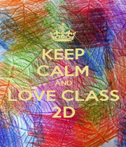 KEEP CALM AND LOVE CLASS 2D - Personalised Poster A1 size