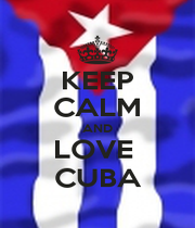 KEEP CALM AND LOVE  CUBA - Personalised Poster A1 size
