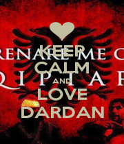 KEEP CALM AND LOVE DARDAN - Personalised Poster A1 size