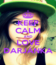 KEEP CALM AND LOVE DARJÁNKA - Personalised Poster A1 size