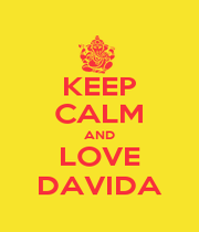 KEEP CALM AND LOVE DAVIDA - Personalised Poster A1 size