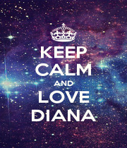 KEEP CALM AND LOVE DIANA - Personalised Poster A1 size