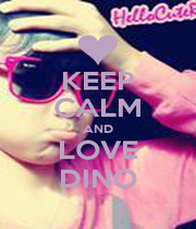 KEEP CALM AND LOVE DINO - Personalised Poster A1 size