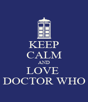 KEEP CALM AND LOVE  DOCTOR WHO - Personalised Poster A1 size