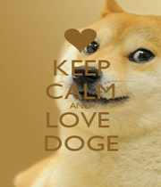 KEEP CALM AND LOVE  DOGE - Personalised Poster A4 size