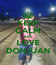 KEEP CALM AND LOVE DONJUAN - Personalised Poster A1 size