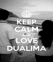 KEEP CALM AND LOVE DUALIMA - Personalised Poster A1 size
