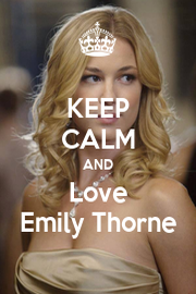 KEEP CALM AND Love Emily Thorne - Personalised Poster A4 size