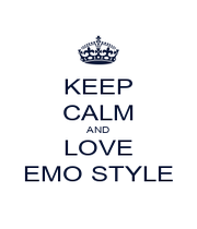 KEEP CALM AND LOVE EMO STYLE - Personalised Poster A1 size