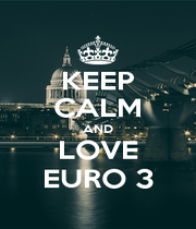 KEEP CALM AND LOVE EURO 3 - Personalised Poster A1 size