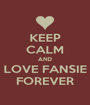 KEEP CALM AND LOVE FANSIE FOREVER - Personalised Poster A1 size