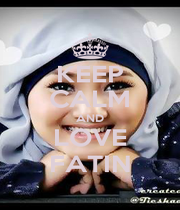 KEEP CALM AND LOVE FATIN - Personalised Poster A4 size