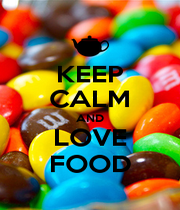 KEEP CALM AND LOVE FOOD - Personalised Poster A1 size