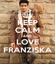 KEEP CALM AND  LOVE FRANZISKA - Personalised Poster A1 size